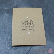 Card - Time to Drink Champagne and Dance on the Table.